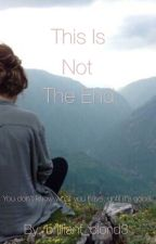 This Is Not The End by brilliant_blond3