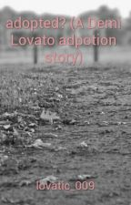 Adopted? *DISCONTINUED* by obsessivelovatolover