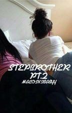 Stepbrother pt.2 °°n.m by maloskibabyy