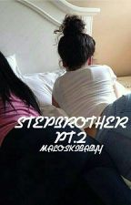 Stepbrother pt.2 °°n.m by natesbabyy