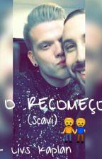 O recomeço (Scavi) by Livs_Kaplan