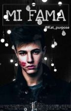 MI FAMA: Cameron Dallas y TU ~TERMINADA~ by Kat_purpose