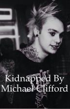 Kidnapped by Michael Clifford by mydigital5sos