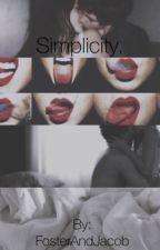 Simplicity by FosterAndJacob