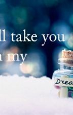 I'll take you in my dreams by SoulxSisters