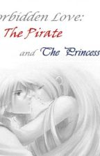 Forbidden Love: The Pirate and the Princess by angelshauna