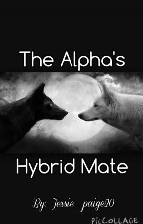 The Alpha's Hybrid Mate by Jessie_paige20
