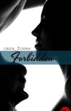 Forbidden- 18+ by cara_foxes