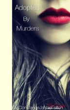Adopted By Murders by ConstanceJaNaeFelton