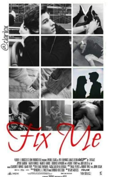 Fix me [Shawn Mendes y tú]