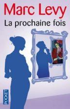 Marc Levy : La Prochaine Fois by MissLiline1114