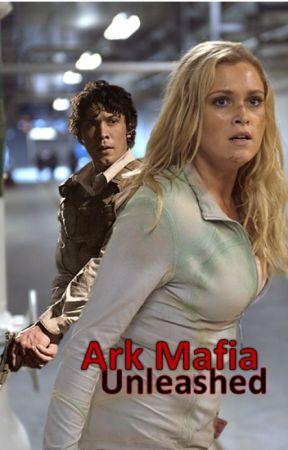 Ark Mafia Unleashed (Bellarke) by JulietLiving