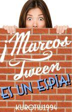 ¡Marcos Tween es un espía! by KUROTSU1994
