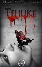 TEHLİKE by habibebsrn