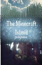 The Minecraft Island  (Book One) by boringfirelion