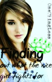 Finding Out What The Nice Girl Fights For by OneThingLess