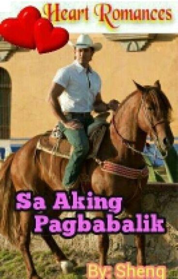 Sa Aking Pagbabalik  by: Sheng (Complete)
