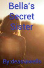 Bella's Secret Sister by deasiawells