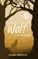 POSSESSIVE WOLF. by _Camash_