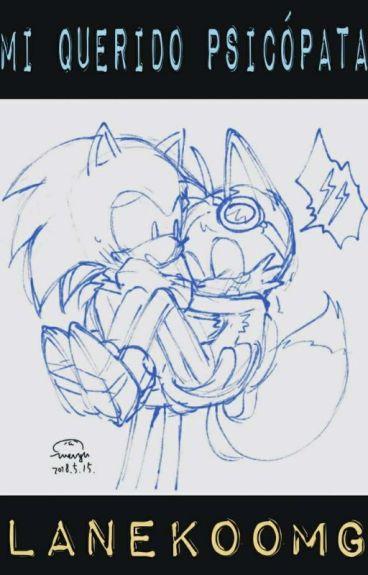 Sonic x Tails: Mi querido psicópata /Terminada/