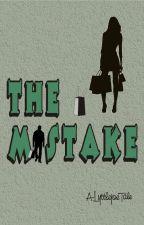 The Mistake by lyttlejoe