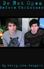 Do Not Open Before Christmas (Phanfiction) by kelly_the_fangirl
