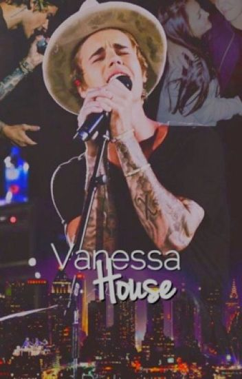 Vanessa House ➸ j.b {terminada}