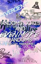 Fandoms, Jokes, and EVEN MORE Fandoms by nikoleelrose