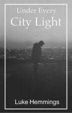 Under every city light | l.h by 5sconds0fJustin