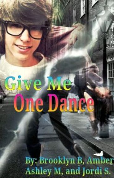 Give Me One Dance by Bee_Bro