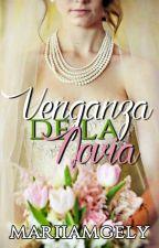 Venganza de la novia by mariiamgely