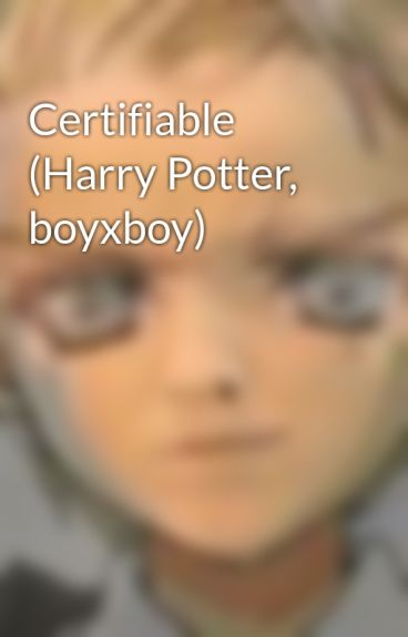 Certifiable (Harry Potter, boyxboy) by ATemporarilyLostPhyz