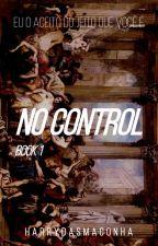 No Control - book 1 by harrydasmaconha