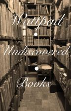 Wattpad Undiscovered Books by lastlylove