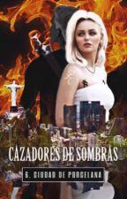 Cazadores de sombras: Ciudad de porcelana.  by scar02