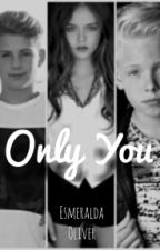 Only You by Ezmeralda_MattyB