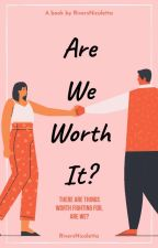 Are We Worth It? by nicolerivera55