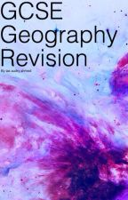 Geography GCSE Revision by PotatoKiller