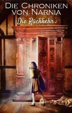 Die Chroniken von Narnia - Die Rückkehr by ___Julia2302___