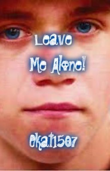 Leave Me Alone! (Niall Horan)