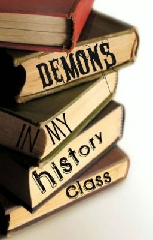 Demons in my History Class by TheGirlisBrightRed