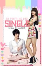 SA MATA NG MGA SINGLE (REVISING) by asrah028