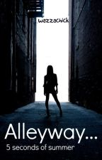 Alleyway (Captured) ~Ashton Irwin Fanfic by wazzachick