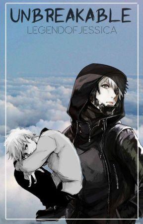 Unbreakable (Eventual Kaneki x Reader) by LegendOfJessica