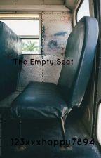 The Empty Seat (Short Story) by 123xxxhappy7894