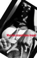 What Goes Around Comes Around ( Book 2 ) by _Moneee