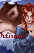 Delirium - Twilight fanfiction by the_hooded_girl