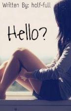 Hello? by half-full