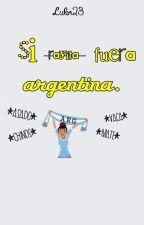 Si rayita fuera argentina. by Lulin23