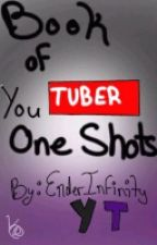 Book Of YT Oneshots! by EinadYT